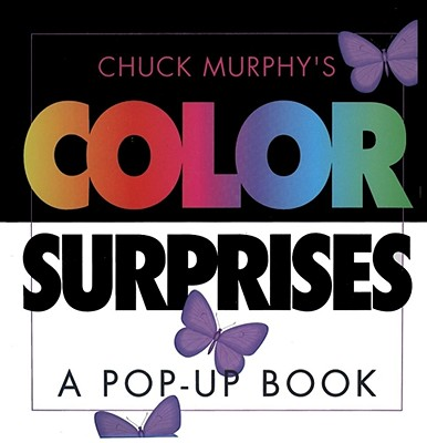 Chuck Murphy's Color Surprises By Murphy, Chuck