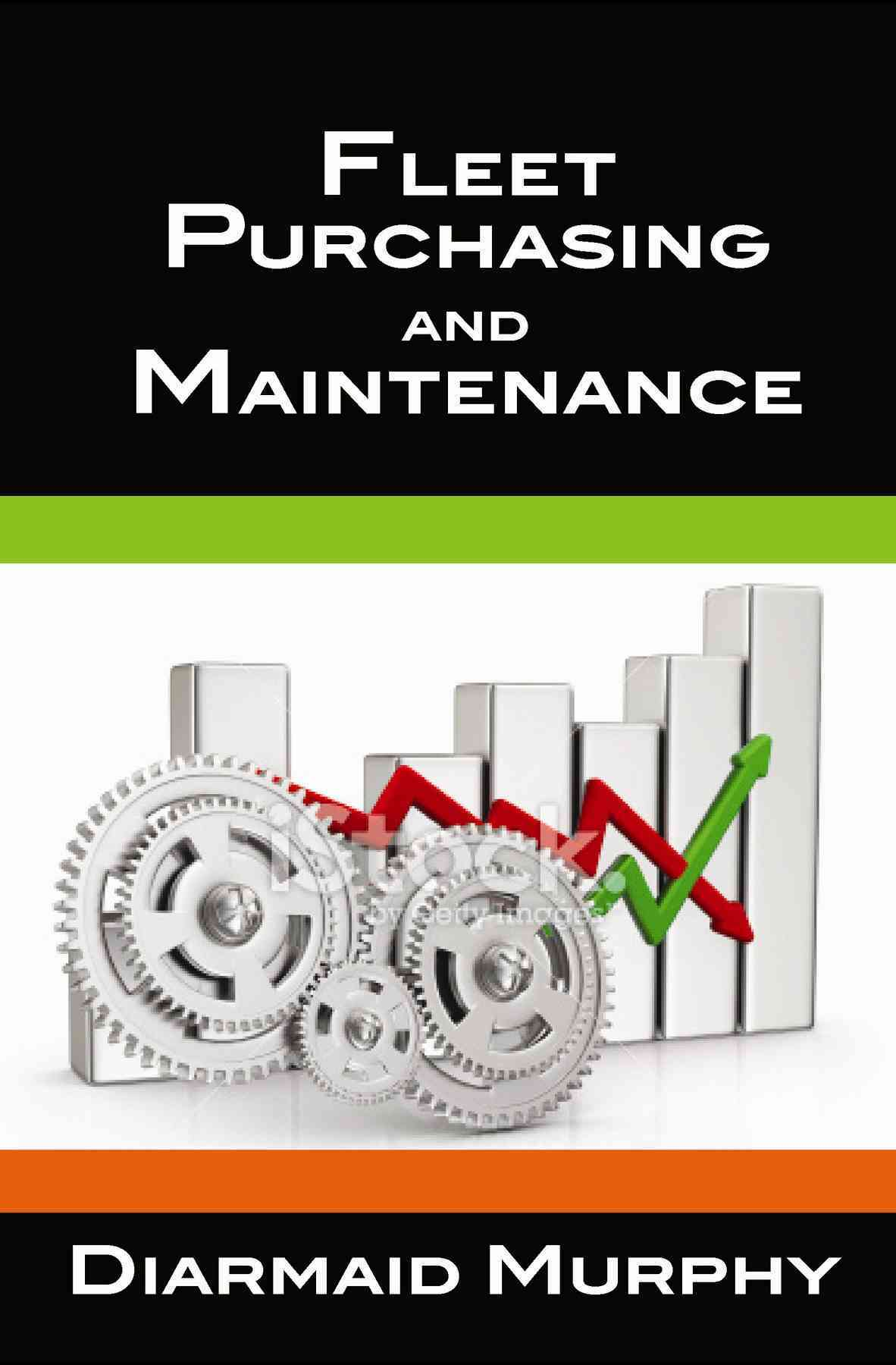 Fleet Purchasing and Maintenance By Murphy, Diarmaid